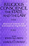 img - for Religious Conscience, the State, and the Law: Historical Contexts and Contemporary Significance (S U N Y Series in Religious Studies) (Suny Series, Religious Studies) book / textbook / text book