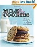 Milk & Cookies: 89 Heirloom Recipes f...