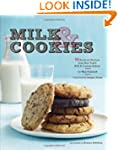 Milk & Cookies: 89 Heirloom Recipes f...