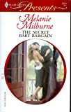 img - for The Secret Baby Bargain, The Italian's Defiant Mistress, and The Mediterranean Billionaire's Secret Baby 3 Vols. Set (Harlequin Presents, Assorted Volumes) book / textbook / text book