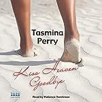 Kiss Heaven Goodbye | Tasmina Perry