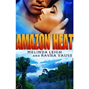 Amazon Heat | [Melinda Leigh, Rayna Vause]