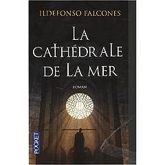 2008 - La Cathédrale de la Mer - Ildefonso FALCONES 51EjZpWajWL._SL500_AA240_