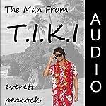 The Man From T.I.K.I. | Everett Peacock