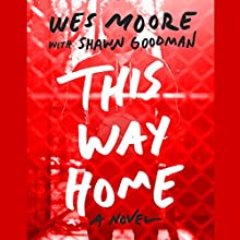 This Way Home (       UNABRIDGED) by Wes Moore, Shawn Goodman Narrated by J. D. Jackson