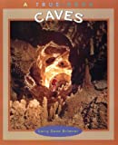 img - for Caves (True Books: Earth Science) book / textbook / text book
