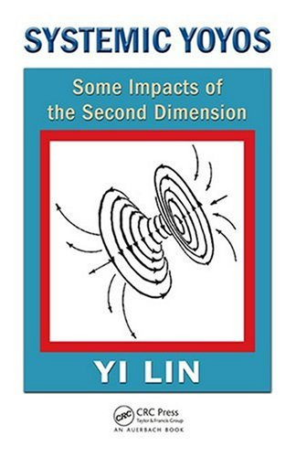 Systemic Yoyos: Some Impacts Of The Second Dimension (Systems Evaluation, Prediction, And Decision-Making)