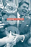 Reagans Victory: The Presidential Election of 1980 and the Rise of the Right (American Presidential Elections)