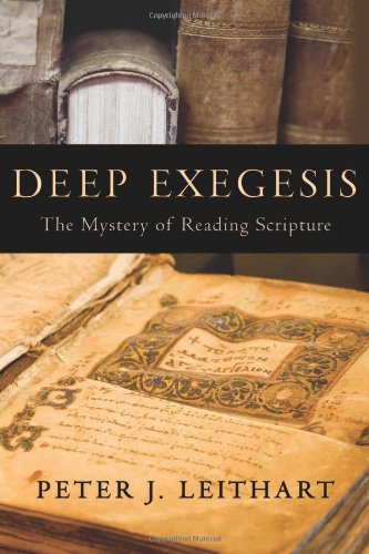 Deep Exegesis:The Mystery of Reading Scripture