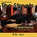 Ordained by the Streets: The Street Preacher, Book 1 Audiobook by E. N. Joy Narrated by Royal Jaye