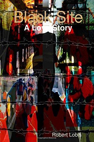 Black Site: A Love Story