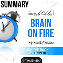 Susannah Cahalan's Brain on Fire: My Month of Madness Summary Audiobook by  Ant Hive Media Narrated by Chrystianna Robinson
