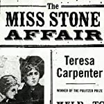 The Miss Stone Affair: America's First Modern Hostage Crisis | Teresa Carpenter