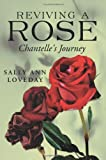 Reviving a Rose: Chantelle's Journey (1425998607) by Sally Loveday