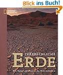 Zerbrechliche Erde: Wie Natur und Men...