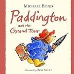 Paddington and the Grand Tour | Michael Bond