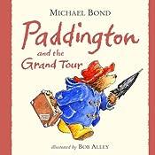 Paddington and the Grand Tour   Michael Bond