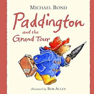 Paddington and the Grand Tour | [Michael Bond]