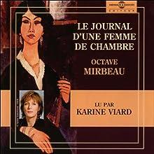 Le journal d'une femme de chambre | Livre audio Auteur(s) : Octave Mirbeau Narrateur(s) : Karine Viard