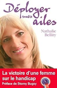 Déployer mes ailes : La victoire d'une femme sur le handicap par Nathalie Bellity