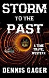 Storm to the Past: A Time Travel Western