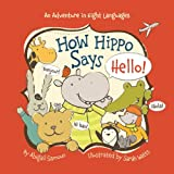 Abigail Samoun How Hippo Says Hello! (Little Traveler)