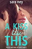 A Kiss Like This (Kiss & Make Up Book 3)