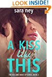 A Kiss Like This (Kiss & Make Up Book 3)