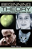 Peter Barry Beginning theory (third edition): An introduction to literary and cultural theory (Beginnings) by Peter Barry 3rd (third) Revised Edition (2009)