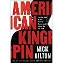 American Kingpin: The Epic Hunt for the Criminal Mastermind Behind the Silk Road Hörbuch von Nick Bilton Gesprochen von: Will Damron