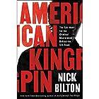 American Kingpin: The Epic Hunt for the Criminal Mastermind Behind the Silk Road Hörbuch von Nick Bilton Gesprochen von: Will Damron