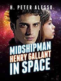 Midshipman Henry Gallant In Space by H. Peter Alesso ebook deal