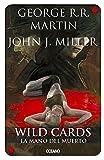Wild Cards 7: La mano del muerto (Spanish Edition)