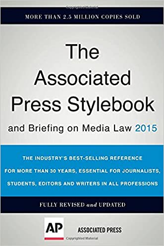 Associated Press Stylebook 2015 and Briefing on Media Law written by The Associated Press