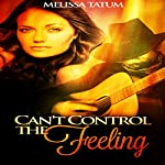 Can't Control the Feeling: Vol. 5 | Melissa Tatum