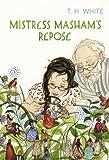 T. H. White Mistress Masham's Repose (Vintage Childrens Classics)