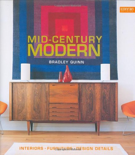 Mid-Century Modern: Interiors, Furniture, Design Details (Conran Octopus Interiors S.)