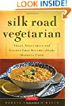 Silk Road Vegetarian: Vegan, Vegetari...