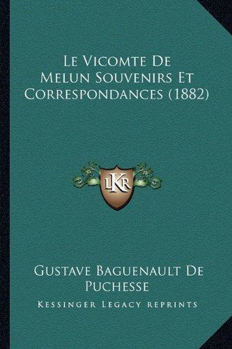 Le Vicomte de Melun Souvenirs Et Correspondances (1882)