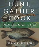 Image of Hunt, Gather, Cook: Finding the Forgotten Feast