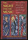 The Night and the Music: Rosemary Clooney, Barbara Cook & Julie Wilson Inside the World of Cabaret