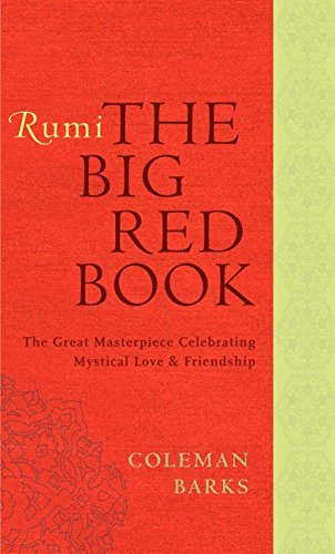 Rumi: The Big Red Book: The Great Masterpiece Celebrating Mystical Love and Friendship (Rumi By Coleman Barks compare prices)