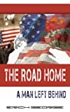 img - for The Road Home: A Man Left Behind book / textbook / text book