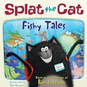 Splat the Cat: Fishy Tales | [Rob Scotton]