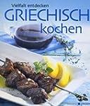 Griechisch Kochen - Vielfalt entdecken