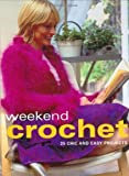 img - for Weekend Crochet: 25 Chic and Easy Projects book / textbook / text book