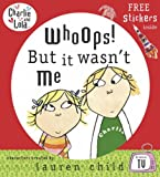Whoops! But it Wasn't Me (Charlie and Lola) (0141500662) by Child, Lauren