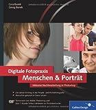 Digitale Fotopraxis. Menschen & Porträt: Menschen gekonnt in Szene setzen