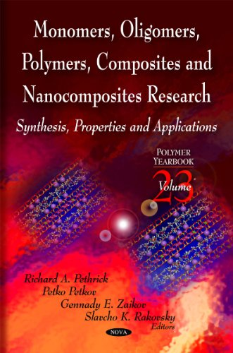 Monomers, Oligomers, Polymers, Composites, & Nanocomposites Research: Synthesis, Properties & Applications (Polymer Yearbook)