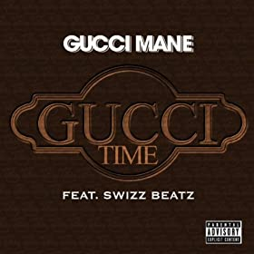 Gucci Time (Feat. Swizz Beats) [Explicit]
